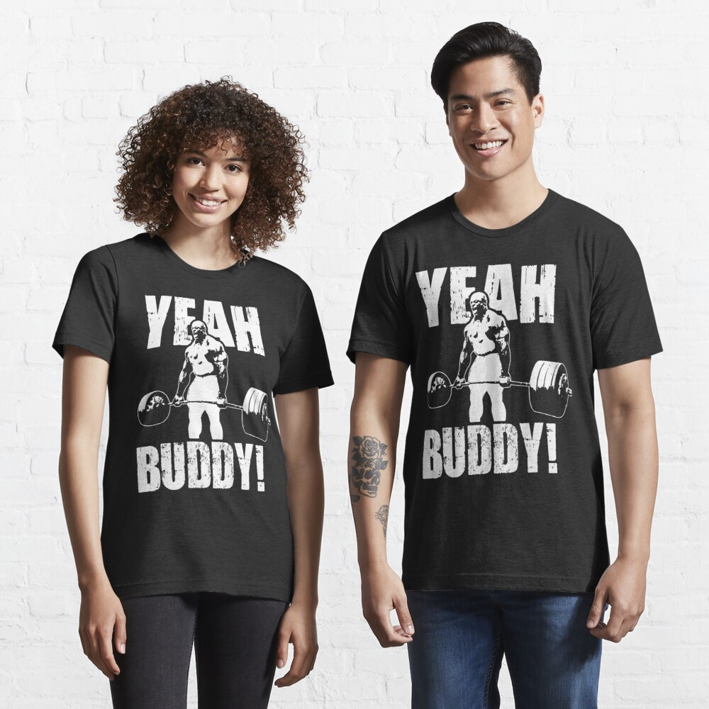 YEAH BUDDY (Ronnie Coleman) Essential T-Shirt