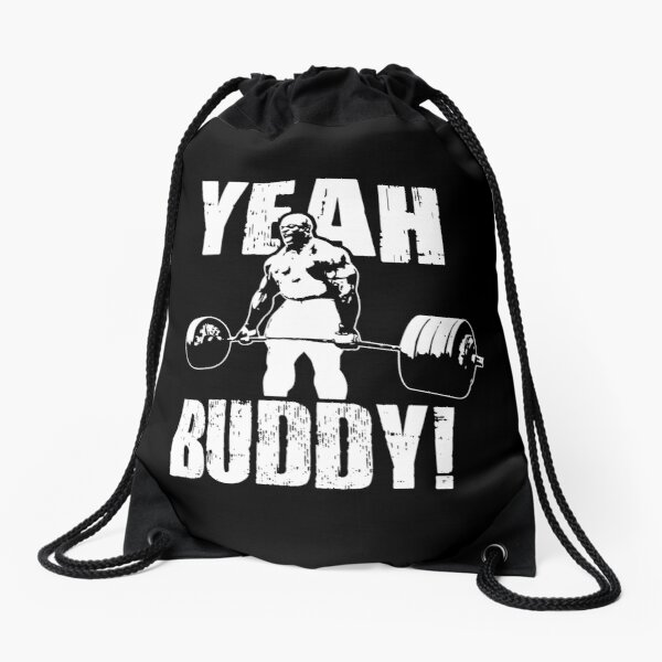 YEAH BUDDY (Ronnie Coleman) Drawstring Bag