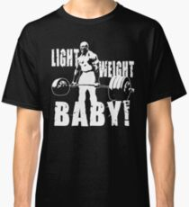 Light Weight Baby! (Ronnie Coleman) Classic T-Shirt