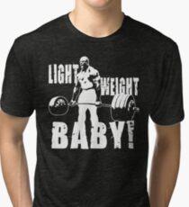 Light Weight Baby! (Ronnie Coleman) Tri-blend T-Shirt