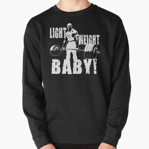 Light Weight Baby! (Ronnie Coleman) Pullover Sweatshirt