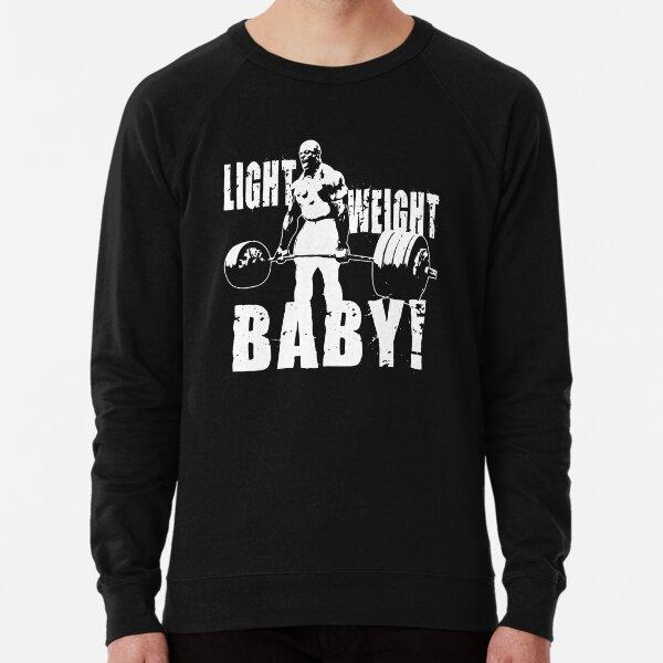Light Weight Baby! (Ronnie Coleman) Lightweight Sweatshirt