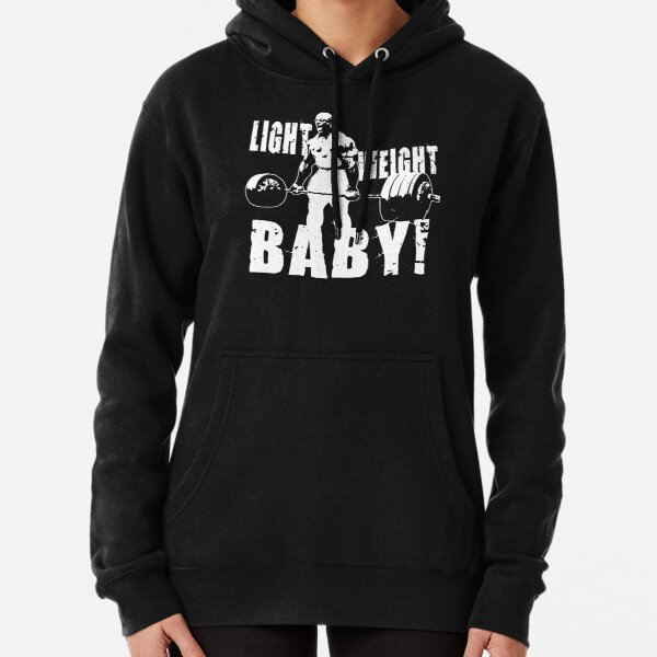 Light Weight Baby! (Ronnie Coleman) Pullover Hoodie