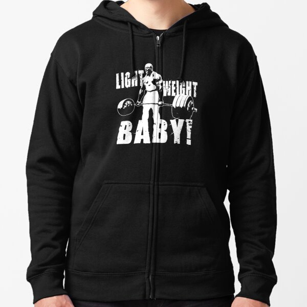 Light Weight Baby! (Ronnie Coleman) Zipped Hoodie