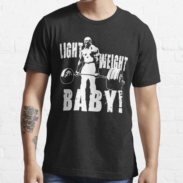 Light Weight Baby! (Ronnie Coleman) Essential T-Shirt