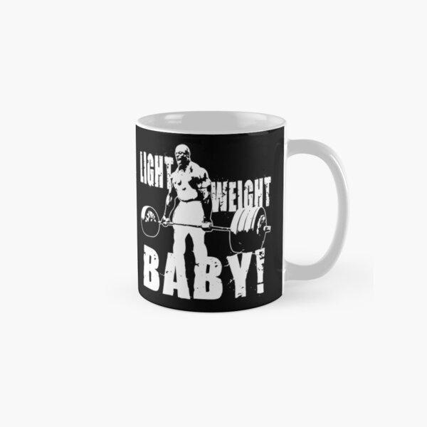 Light Weight Baby! (Ronnie Coleman) Classic Mug