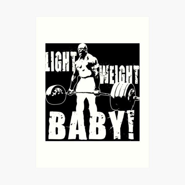 Light Weight Baby! (Ronnie Coleman) Art Print