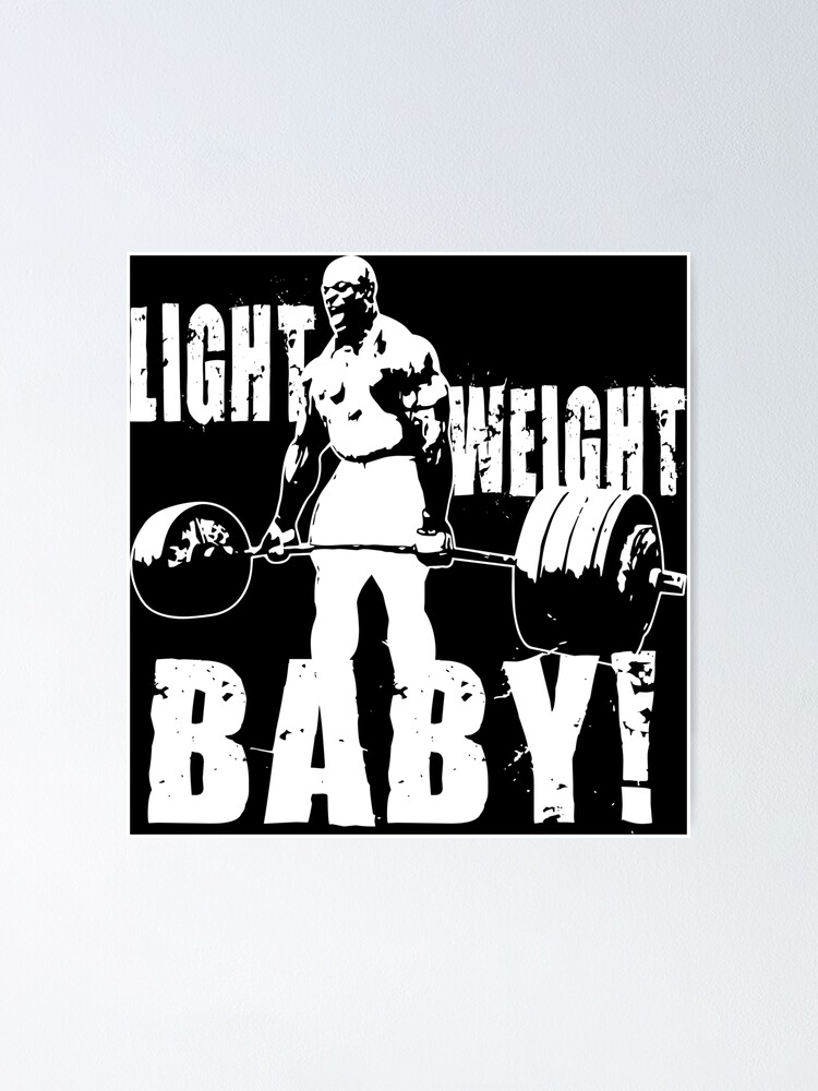 Alternate view of Light Weight Baby! (Ronnie Coleman) Poster