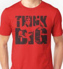 THINK BIG (Arnold Iconic) Unisex T-Shirt