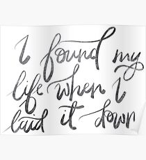 I found my life when I laid it down Poster