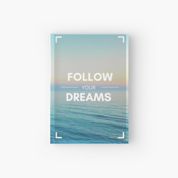 follow your dreams Hardcover Journal