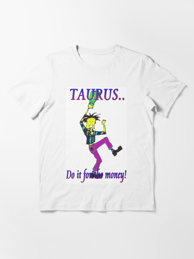 Alternate view of Taurus - do it for the money Essential T-Shirt