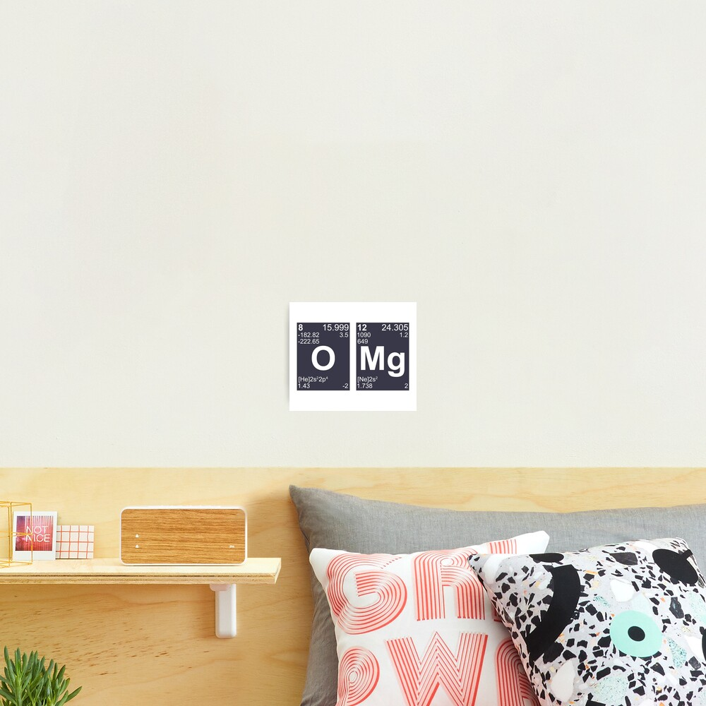 OMG Oh My God Periodic Table Elements Photographic Print