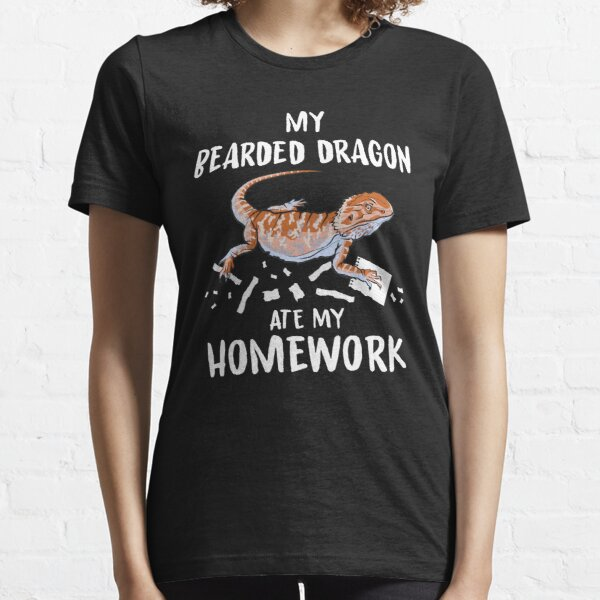 My Bearded Dragon Ate My Homework Essential T-Shirt