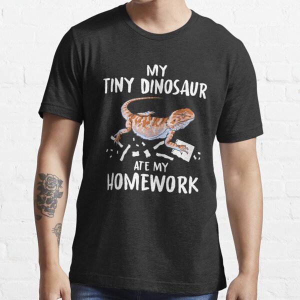 My Tiny Dinosaur Ate My Homework School Stundent Essential T-Shirt