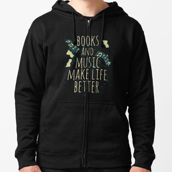 books and music make life better #1 Zipped Hoodie