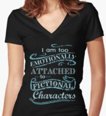 I am too emotionally attached to fictional characters #2 Women's Fitted V-Neck T-Shirt