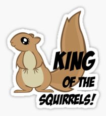 King of the Squirrels! Sticker