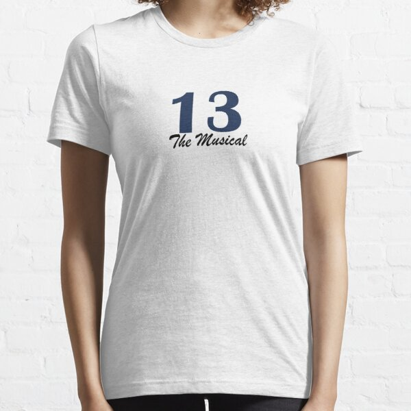 13 The Musical Essential T-Shirt