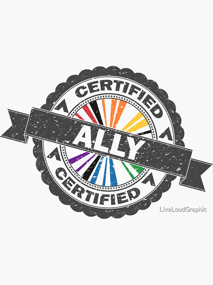 Certified LGBT Ally Stamp by LiveLoudGraphic