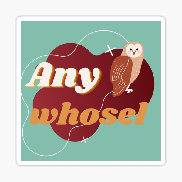 Any Whosel Sticker