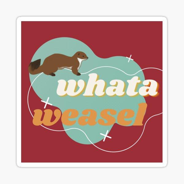 Whata Weasel Sticker