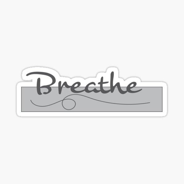 Positive Vibes - Breathe   Sticker