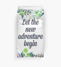 Let the new adventure begin Duvet Cover