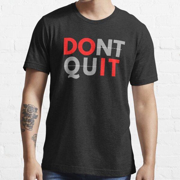 Do not Quit Do it Motivational Quote Essential T-Shirt