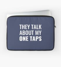 They Talk About My One Taps Laptop Sleeve