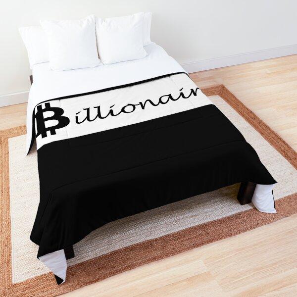 Bitcoin- Billionaire in the making. Comforter