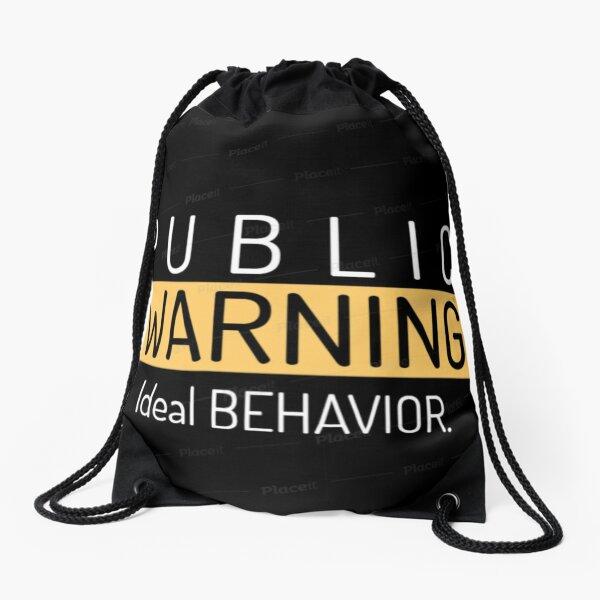 public warning ideal behavior Drawstring Bag