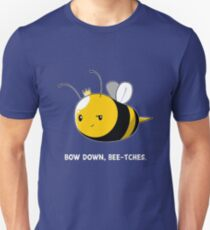 Bow Down Bee-tches T-Shirt
