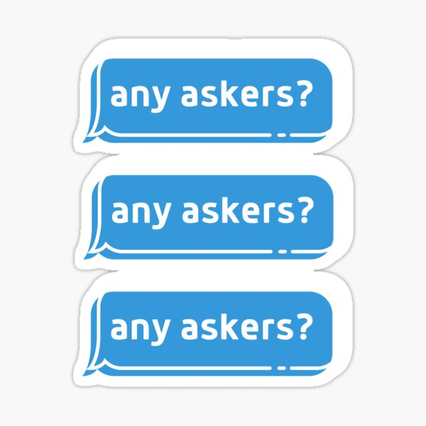 Any askers Sticker