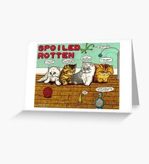 SPOILED ROTTEN Greeting Card