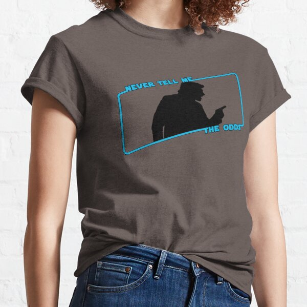 Never Tell Me The Odds (blue)!!! Classic T-Shirt