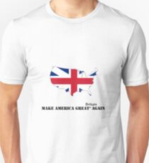 Make America Great Britain Again Unisex T-Shirt