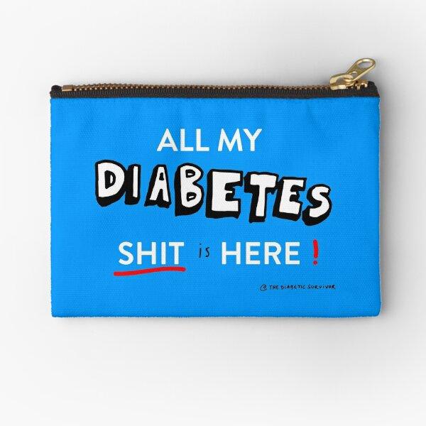 Diabetes: ALL my DIABETES shit is here Zipper Pouch