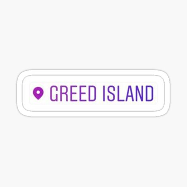 Greed Island Position Sticker