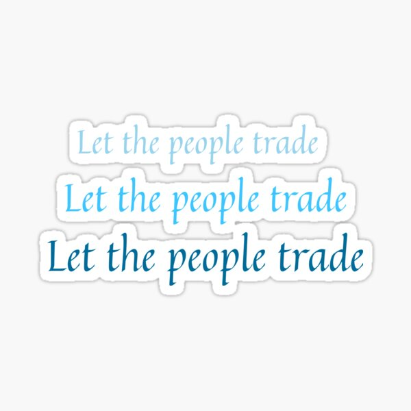 Let the People Trade Sticker