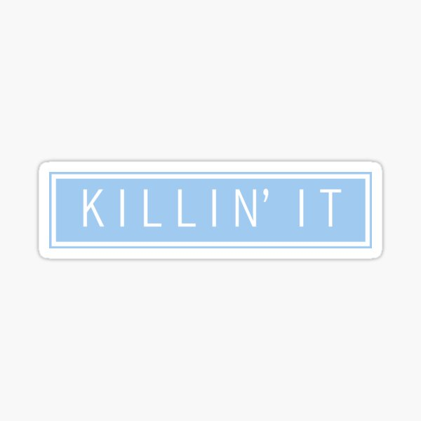 killin' it - pastel blue Sticker
