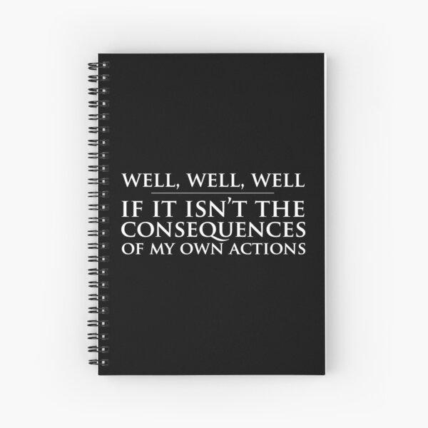 Well, well, well ... Spiral Notebook