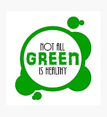 Not All Green is Healthy Photographic Print