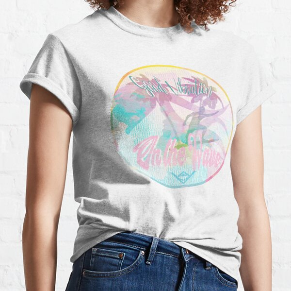 Good Vibration on the Wave Classic T-Shirt