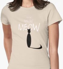 MEOW MEOW MEOW Womens Fitted T-Shirt