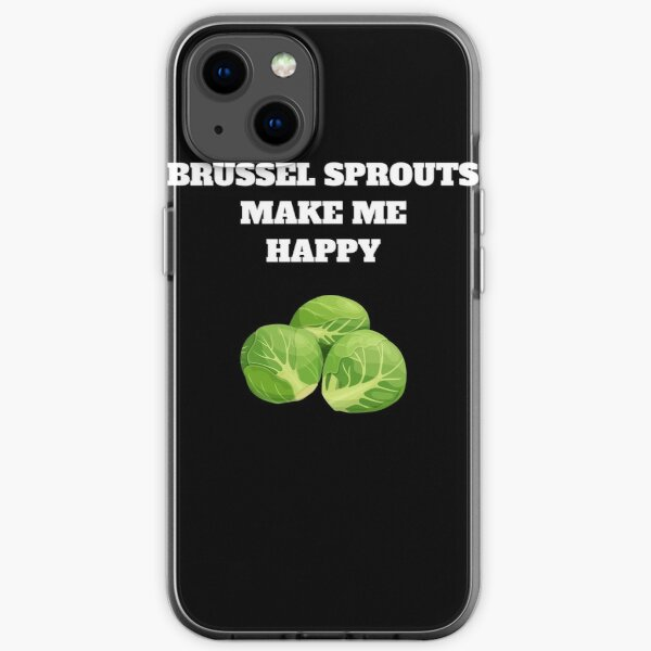Brussel sprouts make me happy iPhone Soft Case