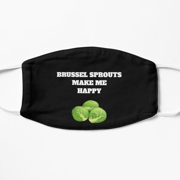 Brussel sprouts make me happy Flat Mask