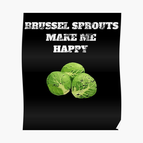 Brussel sprouts make me happy Retro Vintage Poster