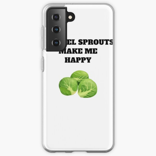 Brussel sprouts make me happy Samsung Galaxy Soft Case