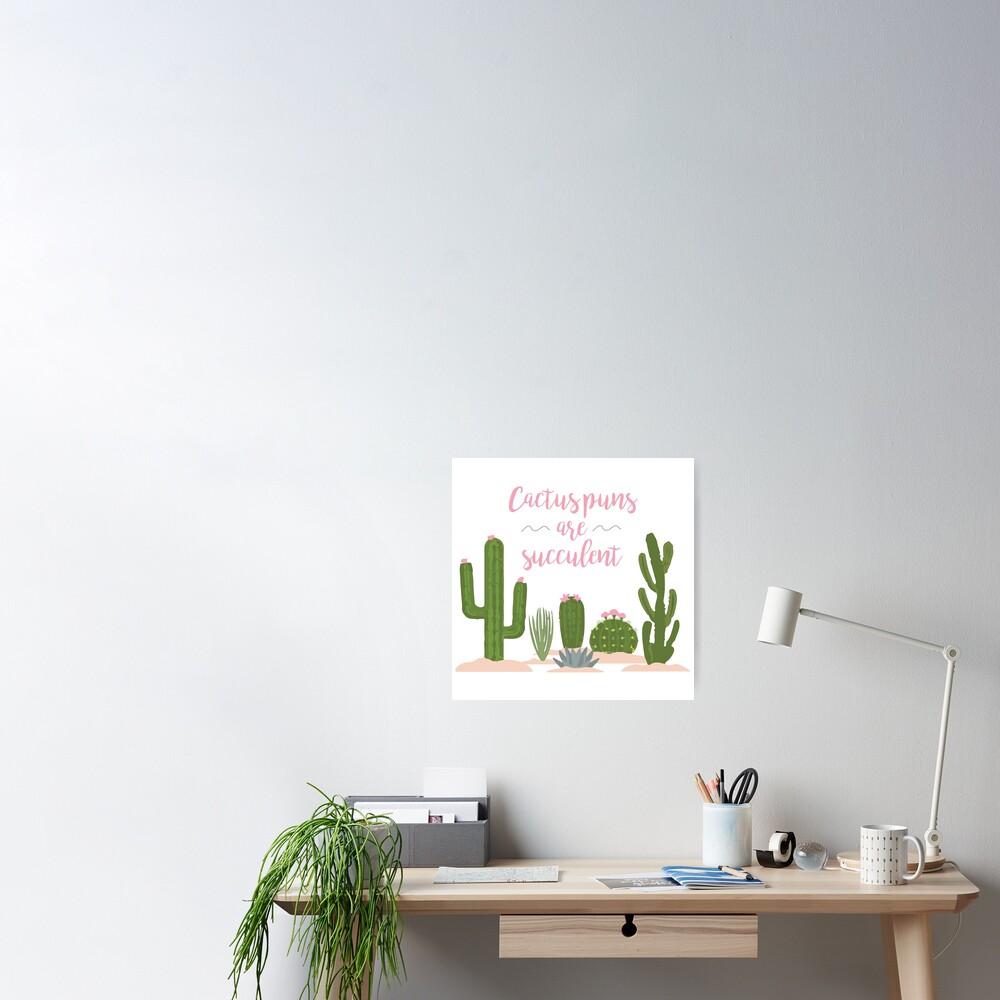 Cactus Puns Are Succulent Poster
